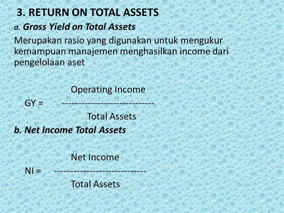3. RETURN ON TOTAL ASSETS a. Gross Yield on Total Assets.