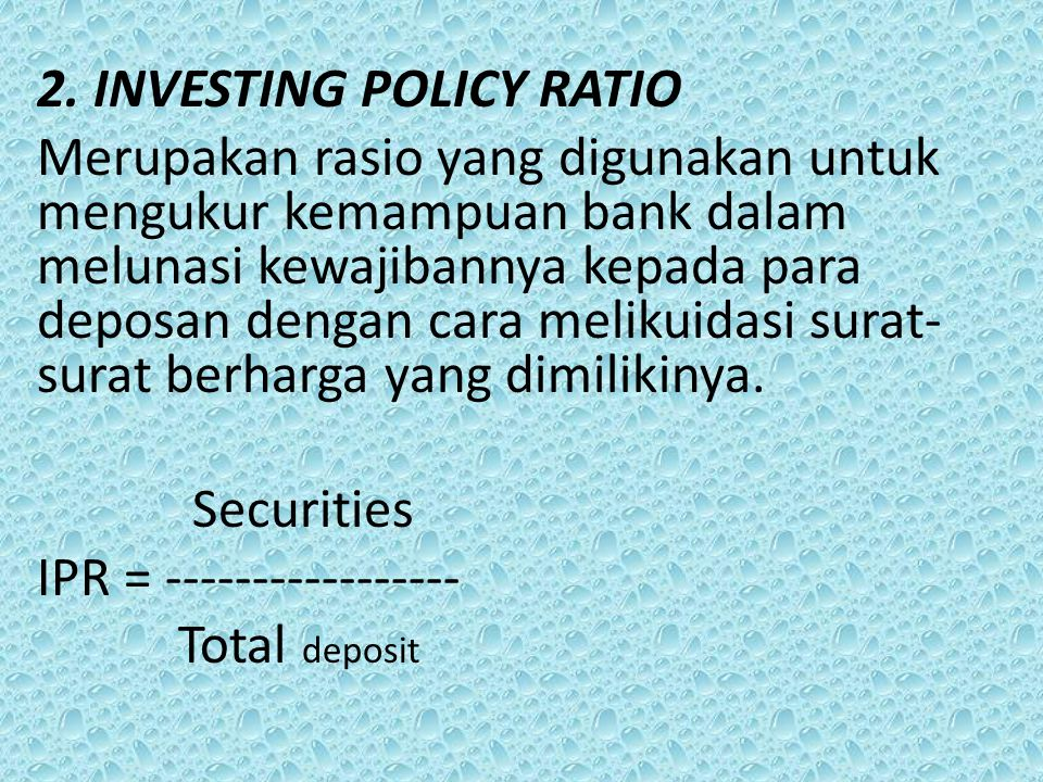 2. INVESTING POLICY RATIO