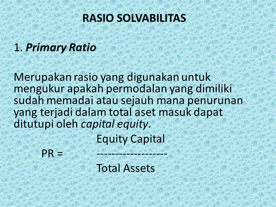 RASIO SOLVABILITAS 1. Primary Ratio.