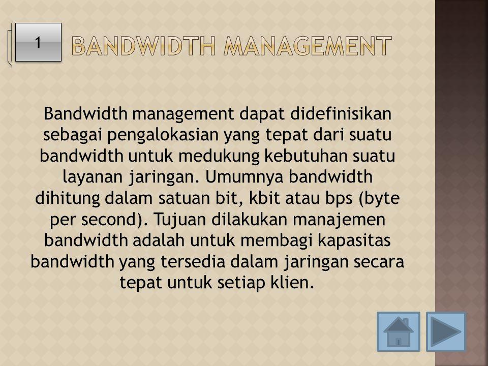 Bandwidth managemenT 1.