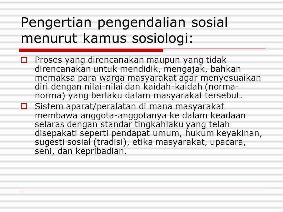 Pengertian pengendalian sosial menurut kamus sosiologi: