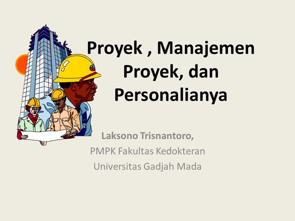 Proyek , Manajemen Proyek, dan Personalianya