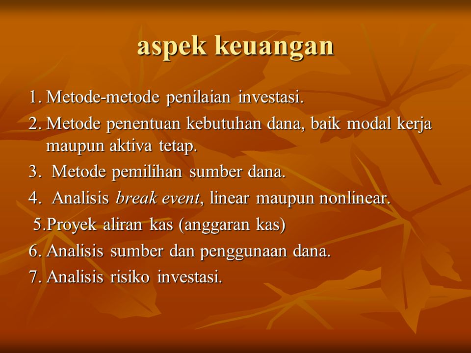aspek keuangan 1. Metode-metode penilaian investasi.