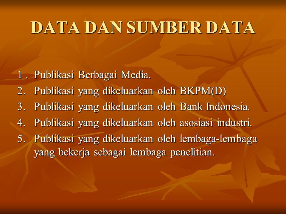 DATA DAN SUMBER DATA 1 . Publikasi Berbagai Media.