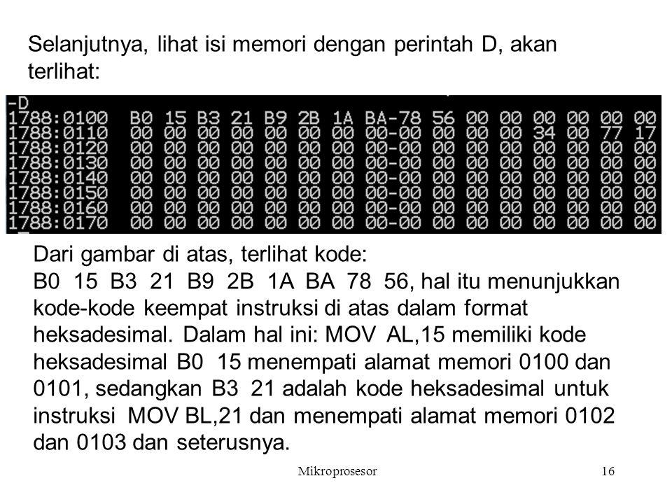 Selanjutnya, lihat isi memori dengan perintah D, akan terlihat: