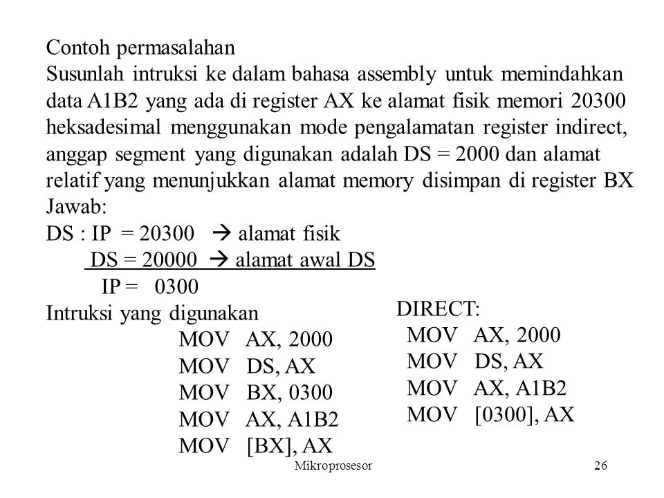 Intruksi yang digunakan MOV AX, 2000 MOV DS, AX MOV BX, 0300