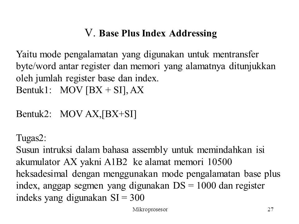 V. Base Plus Index Addressing