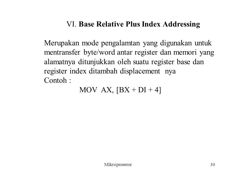 VI. Base Relative Plus Index Addressing