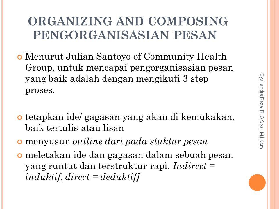 Organizing and Composing Pengorganisasian Pesan