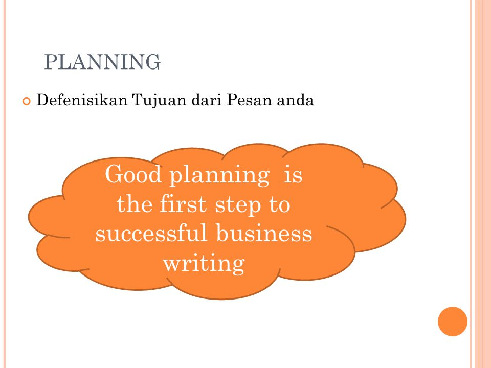 Good planning is the first step to successful business writing