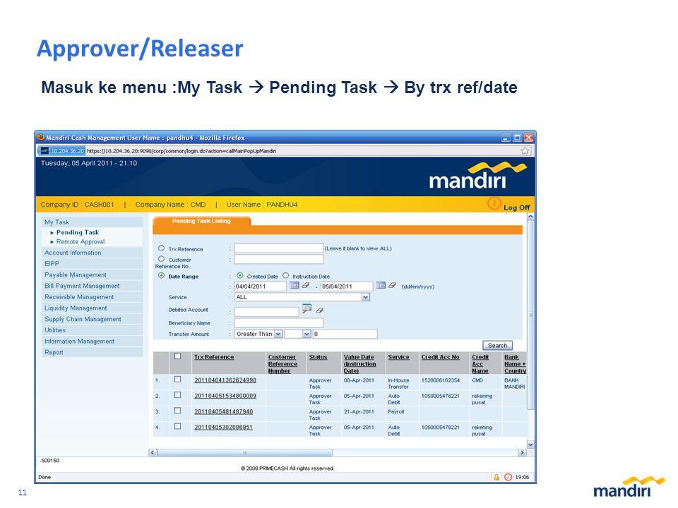 Approver/Releaser Masuk ke menu :My Task  Pending Task  By trx ref/date