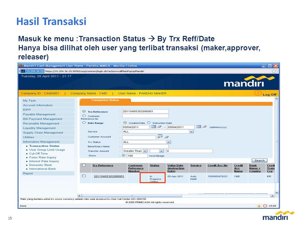 Hasil Transaksi Masuk ke menu :Transaction Status  By Trx Reff/Date