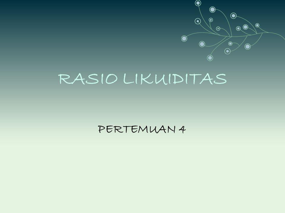 RASIO LIKUIDITAS PERTEMUAN 4