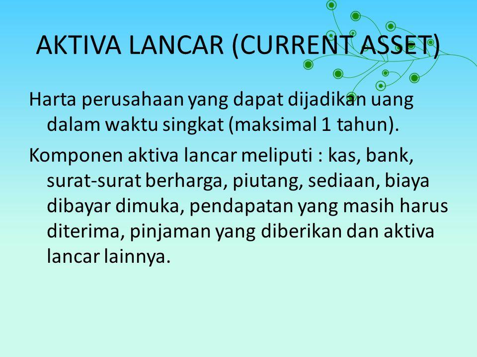 AKTIVA LANCAR (CURRENT ASSET)
