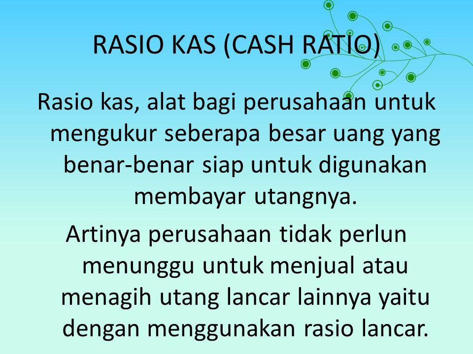 RASIO KAS (CASH RATIO)