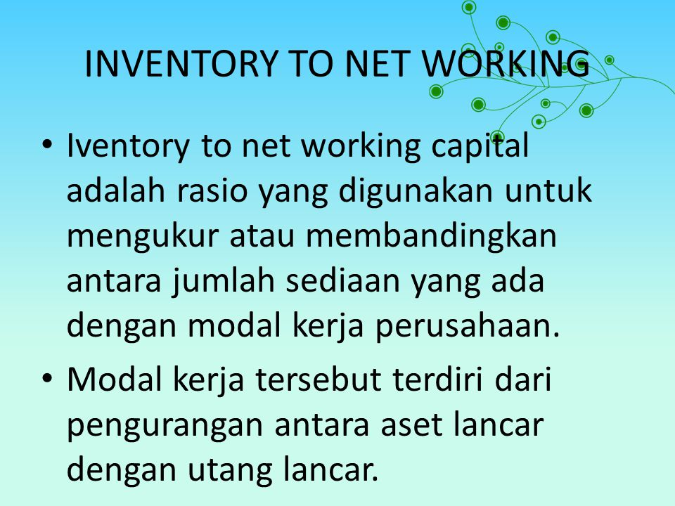 INVENTORY TO NET WORKING