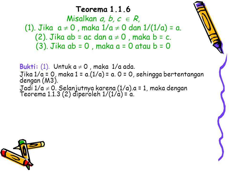 Teorema 1. 1. 6 Misalkan a, b, c  R, (1)