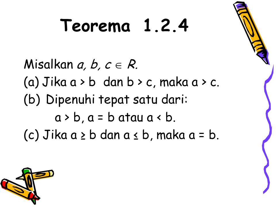 Teorema 1.2.4 Misalkan a, b, c  R.