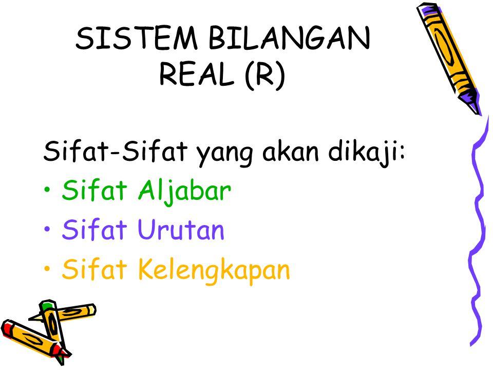 SISTEM BILANGAN REAL (R)