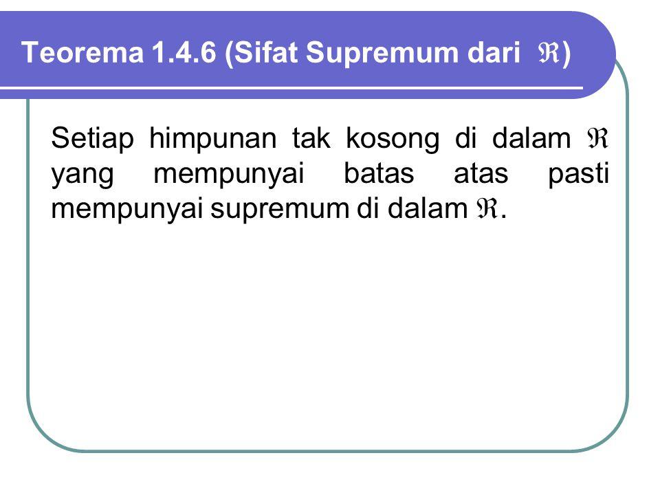 Teorema 1.4.6 (Sifat Supremum dari )