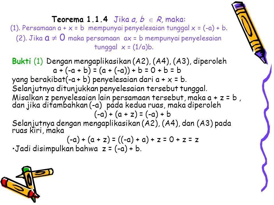 Teorema 1. 1. 4 Jika a, b  R, maka: (1)
