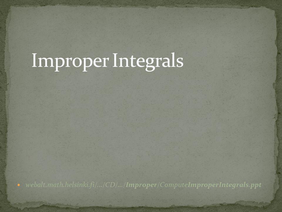 Improper Integrals webalt.math.helsinki.fi/.../CD/.../Improper/ComputeImproperIntegrals.ppt 14