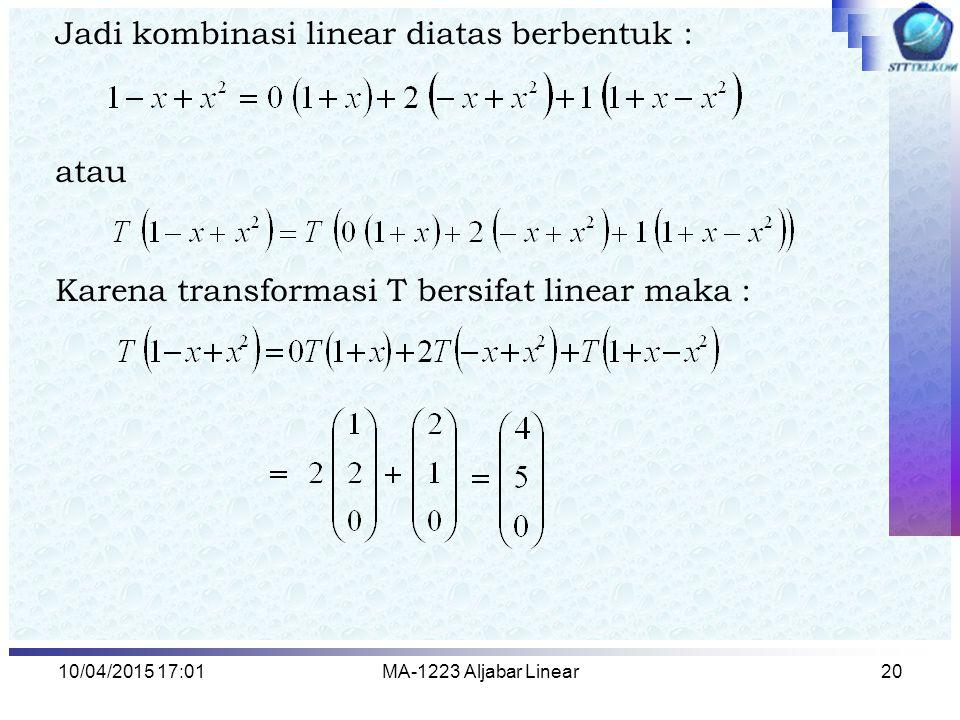 Jadi kombinasi linear diatas berbentuk :