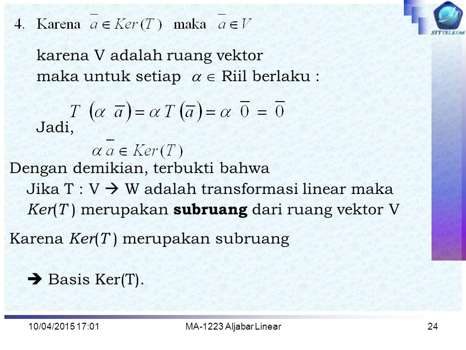 karena V adalah ruang vektor maka untuk setiap   Riil berlaku :