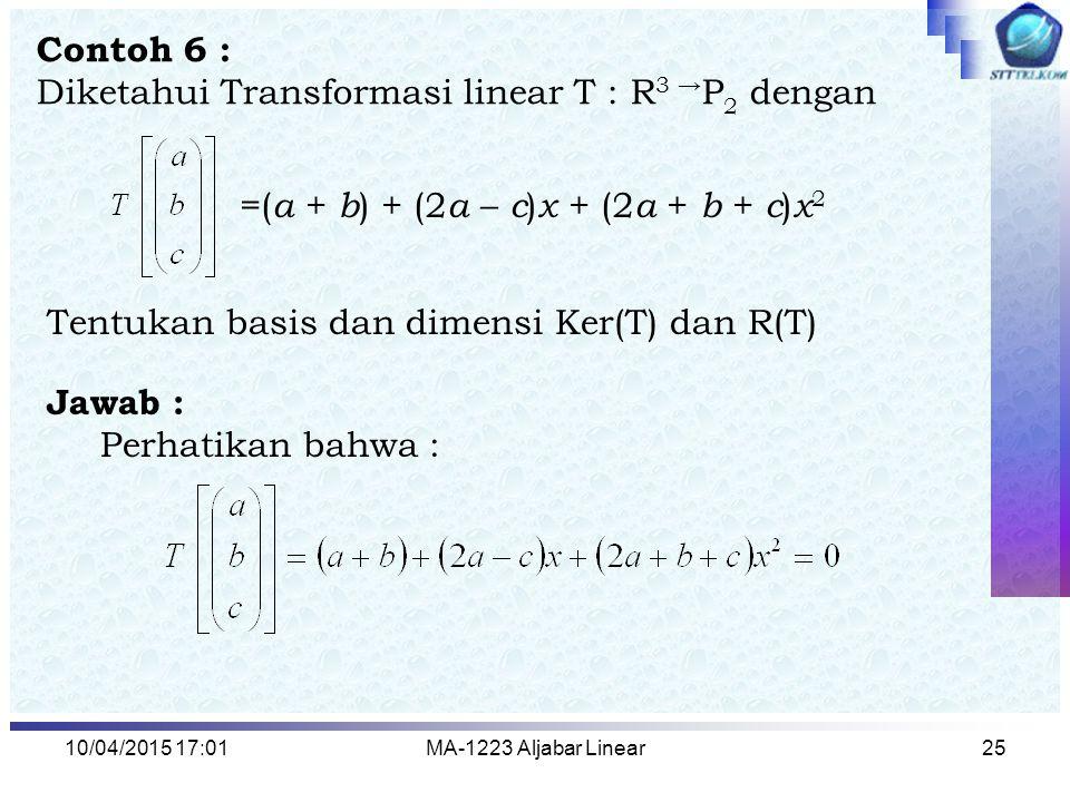 Diketahui Transformasi linear T : R3 →P2 dengan