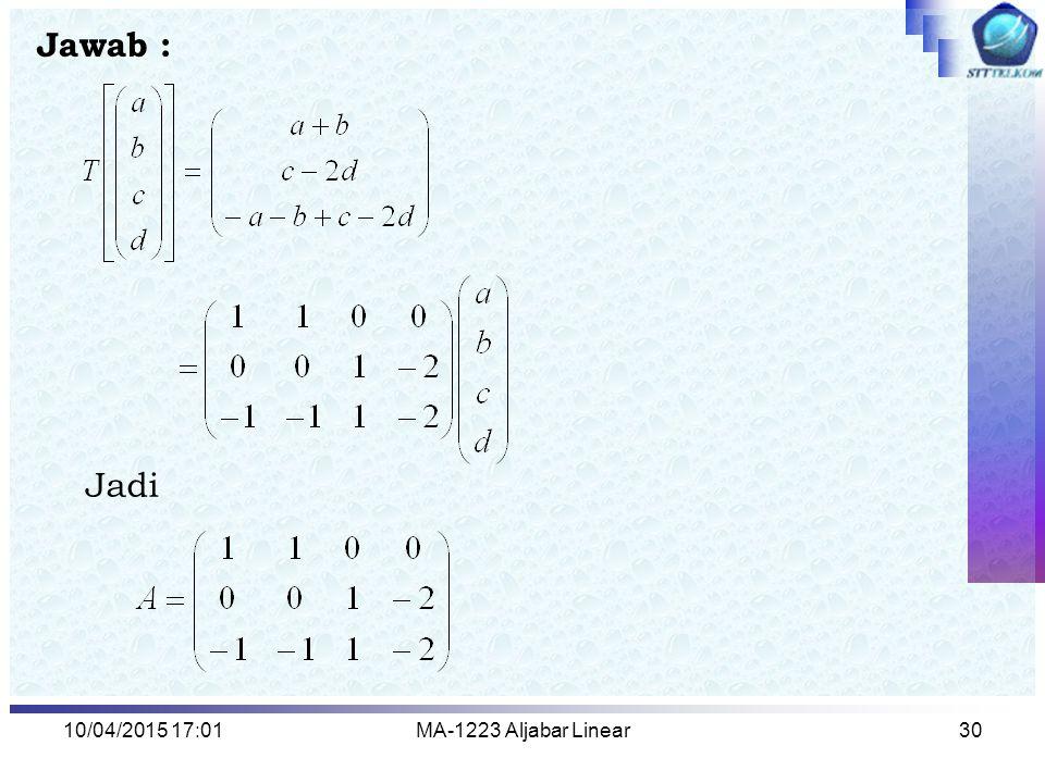 Jawab : Jadi 10/04/2017 13:15 MA-1223 Aljabar Linear