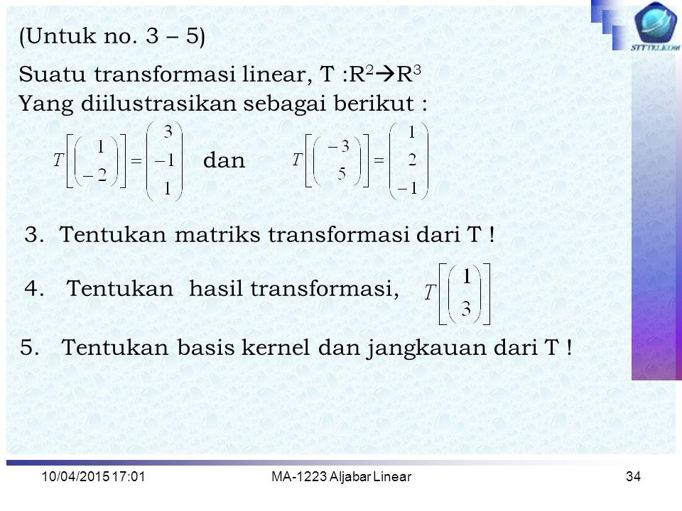 Suatu transformasi linear, T :R2R3