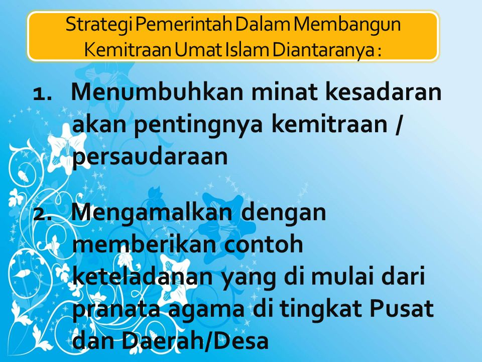 Strategi Pemerintah Dalam Membangun Kemitraan Umat Islam Diantaranya :