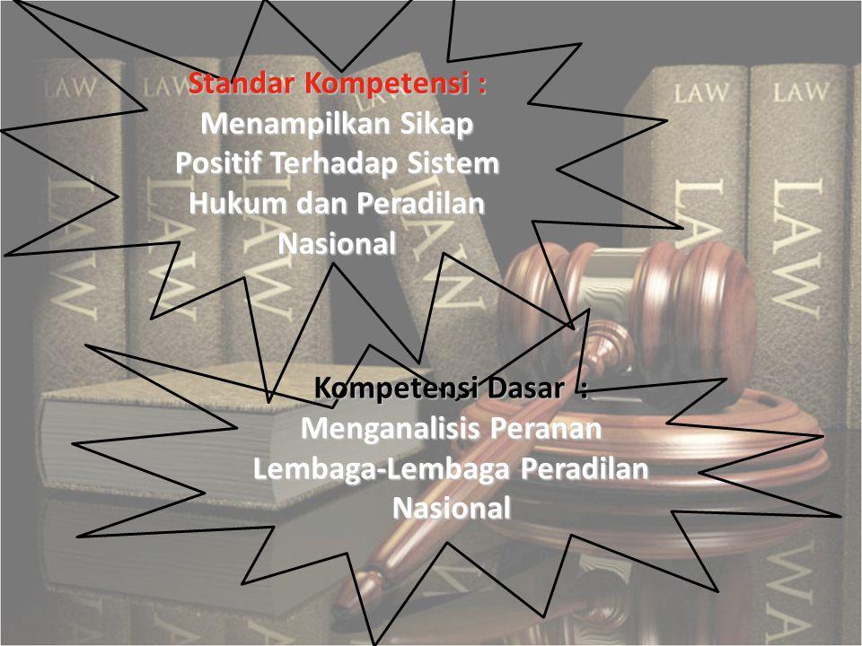 Menganalisis Peranan Lembaga-Lembaga Peradilan Nasional