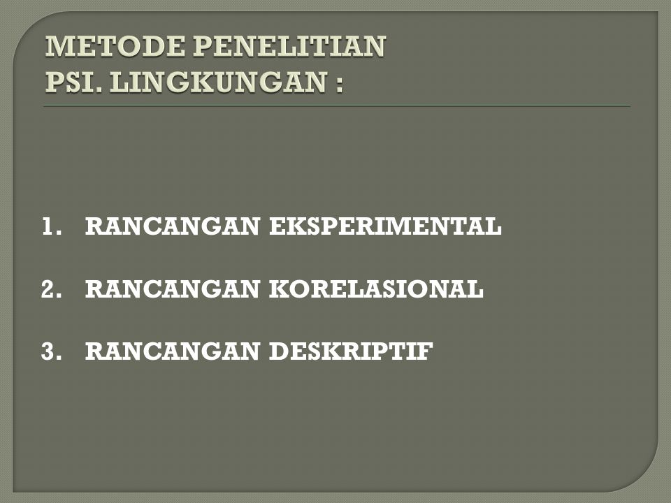 METODE PENELITIAN PSI. LINGKUNGAN :
