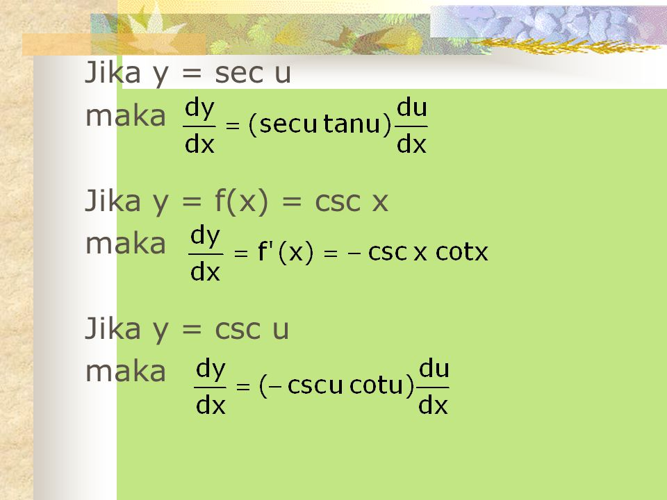 Jika y = sec u maka Jika y = f(x) = csc x Jika y = csc u
