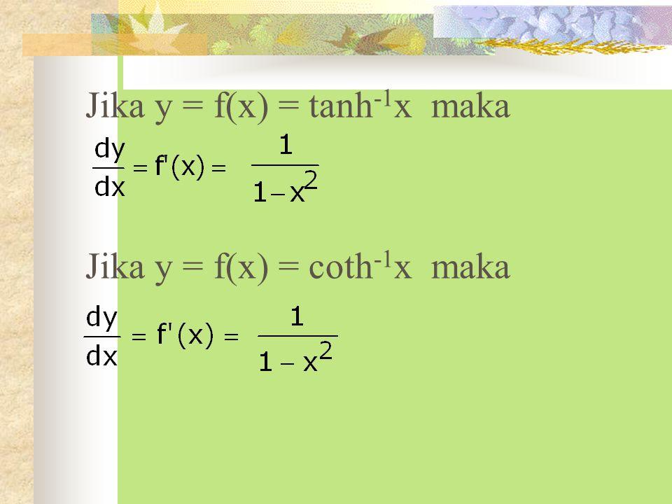 Jika y = f(x) = tanh-1x maka