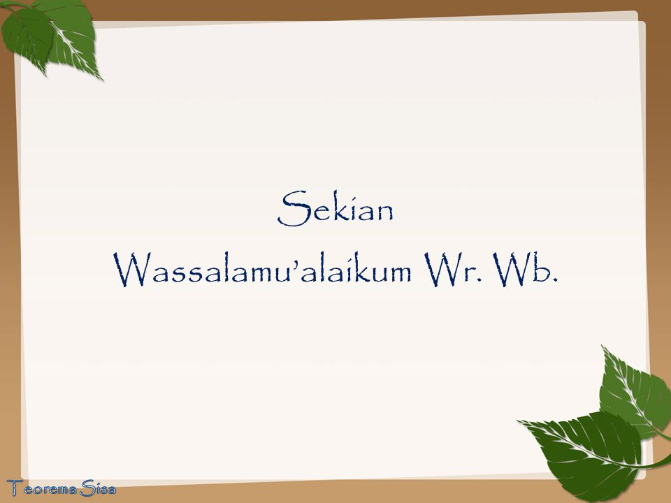 Wassalamu'alaikum Wr. Wb.