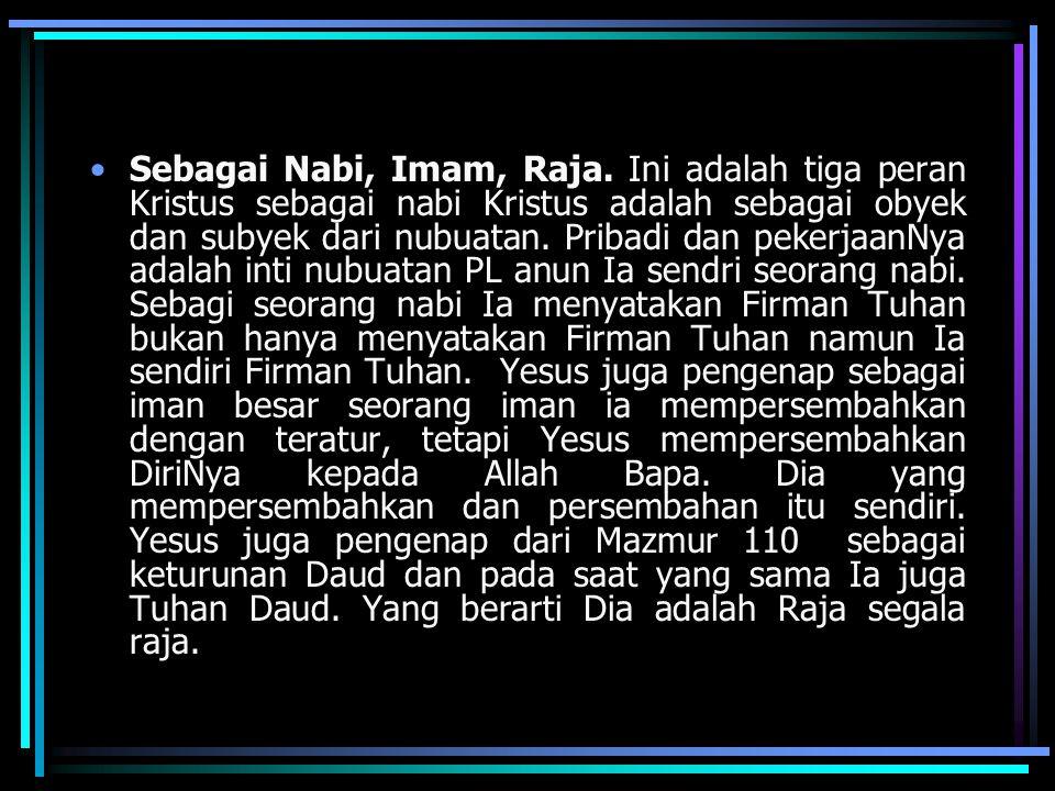 Sebagai Nabi, Imam, Raja.