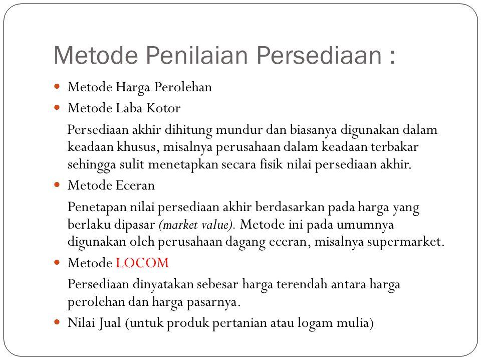 Metode Penilaian Persediaan :
