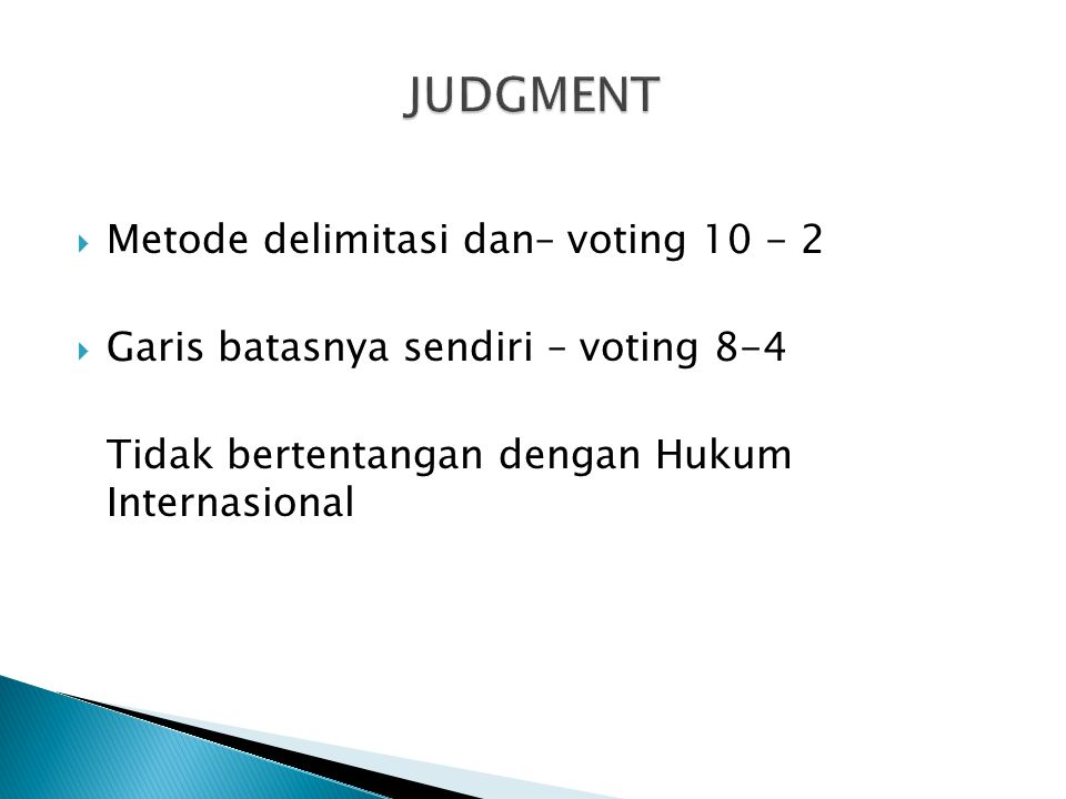 JUDGMENT Metode delimitasi dan– voting 10 - 2