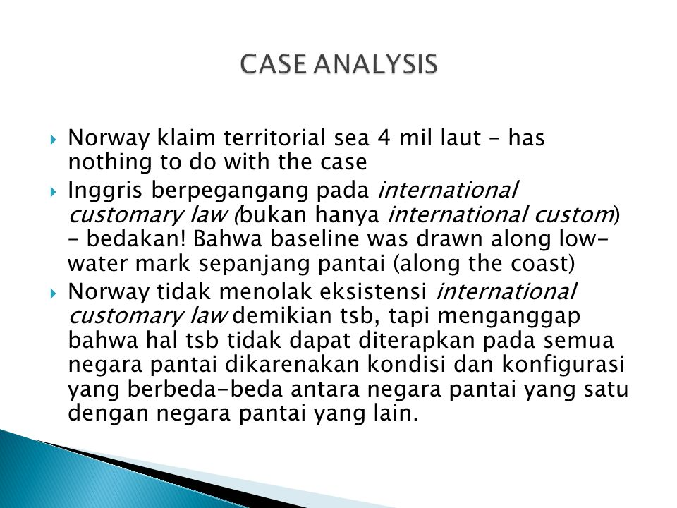 CASE ANALYSIS Norway klaim territorial sea 4 mil laut – has nothing to do with the case.