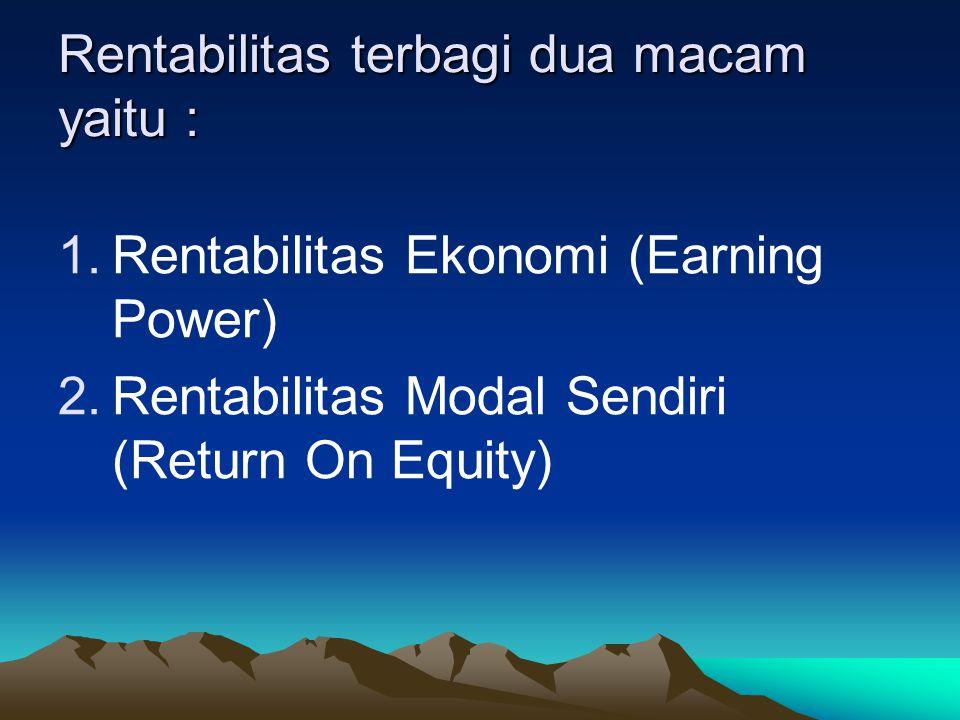Rentabilitas terbagi dua macam yaitu :