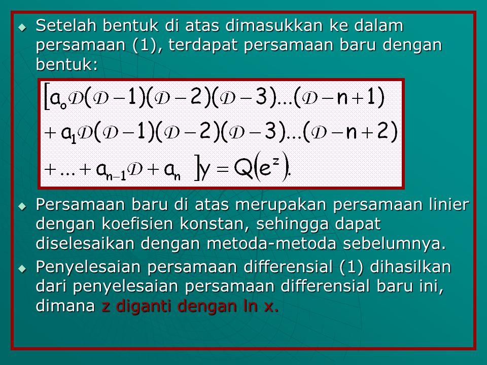 Setelah bentuk di atas dimasukkan ke dalam persamaan (1), terdapat persamaan baru dengan bentuk: