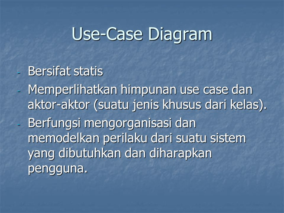 Use-Case Diagram Bersifat statis