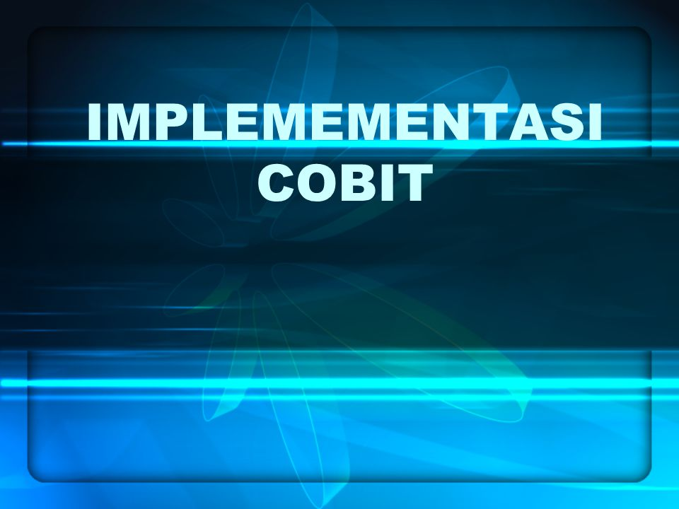IMPLEMEMENTASI COBIT