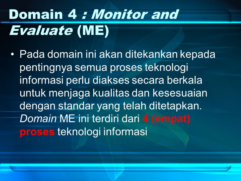 Domain 4 : Monitor and Evaluate (ME)