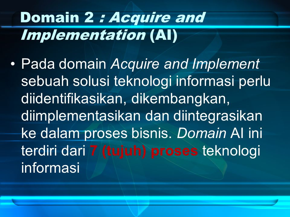 Domain 2 : Acquire and Implementation (AI)