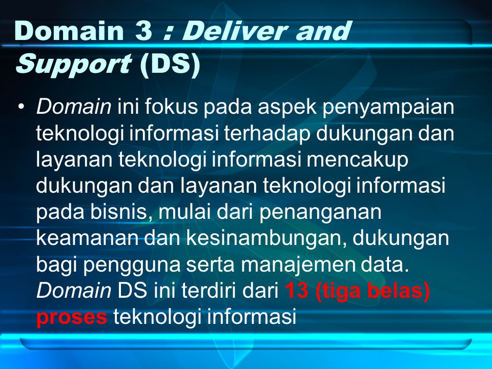 Domain 3 : Deliver and Support (DS)