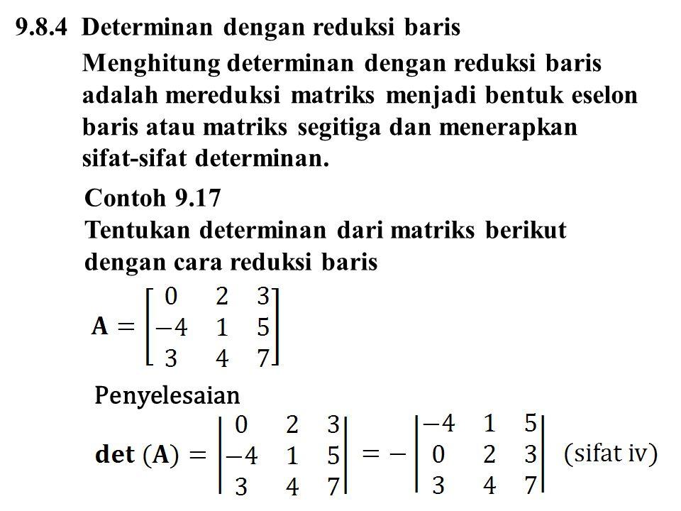 9.8.4 Determinan dengan reduksi baris