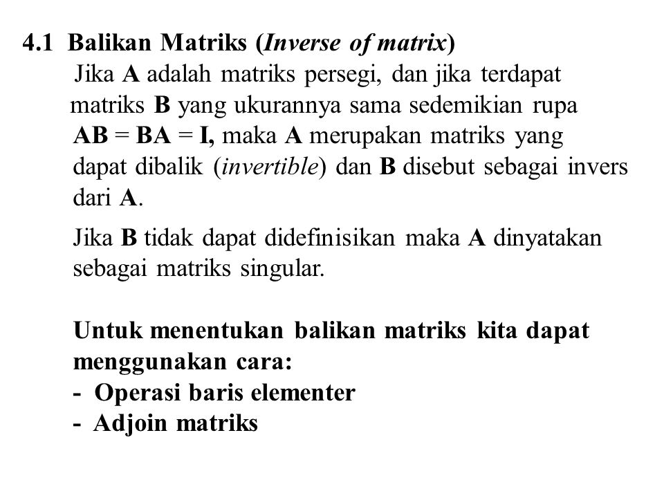4.1 Balikan Matriks (Inverse of matrix)